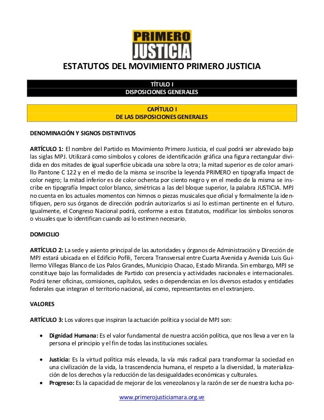 www.primerojusticiamara.org.ve ESTATUTOS DEL MOVIMIENTO PRIMERO JUSTICIA TÍTULO I DISPOSICIONES GENERALES CAPÍTULO I DE LA...