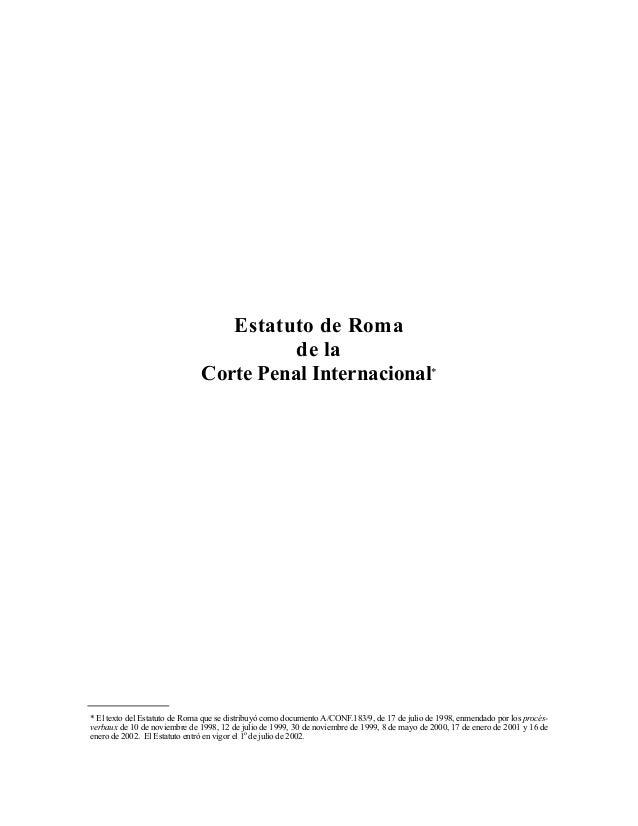 Estatuto de Roma de la Corte Penal Internacional* * El texto del Estatuto de Roma que se distribuyó como documento A/CONF....