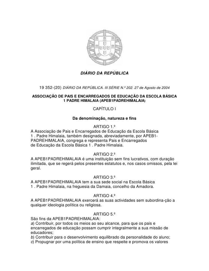 DIÁRIO DA REPÚBLICA    19 352-(20) DIÁRIO DA REPÚBLICA. III SÉRIE N.º 202. 27 de Agosto de 2004ASSOCIAÇÃO DE PAIS E ENCARR...