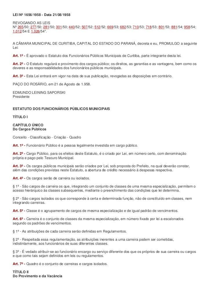 LEI Nº 1656/1958 - Data 21/08/1958REVOGANDO AS LEISNº 265/50; 277/50; 281/50; 301/50; 440/52; 507/52; 512/52; 669/53; 682/...