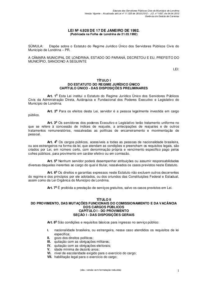 Estatuto dos Servidores Públicos Civis do Município de Londrina Versão Vigente – Atualizada até Lei nº 11.525 de 28.03.201...