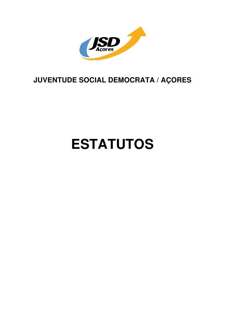JUVENTUDE SOCIAL DEMOCRATA / AÇORES             ESTATUTOS