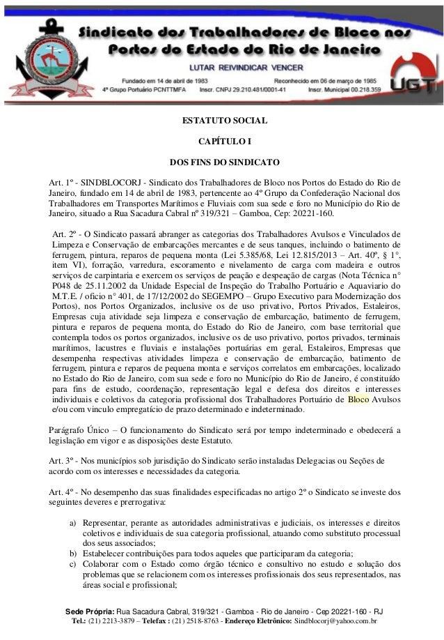 Sede Própria: Rua Sacadura Cabral, 319/321 - Gamboa - Rio de Janeiro - Cep 20221-160 - RJ Tel.: (21) 2213-3879 – Telefax :...
