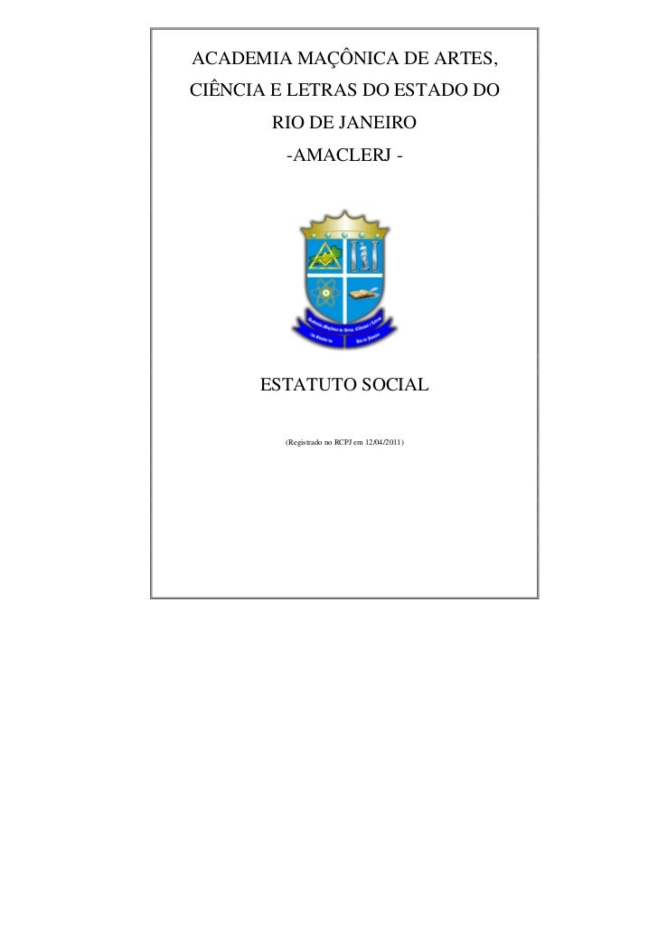 ACADEMIA MAÇÔNICA DE ARTES,CIÊNCIA E LETRAS DO ESTADO DO       RIO DE JANEIRO         -AMACLERJ -      ESTATUTO SOCIAL    ...