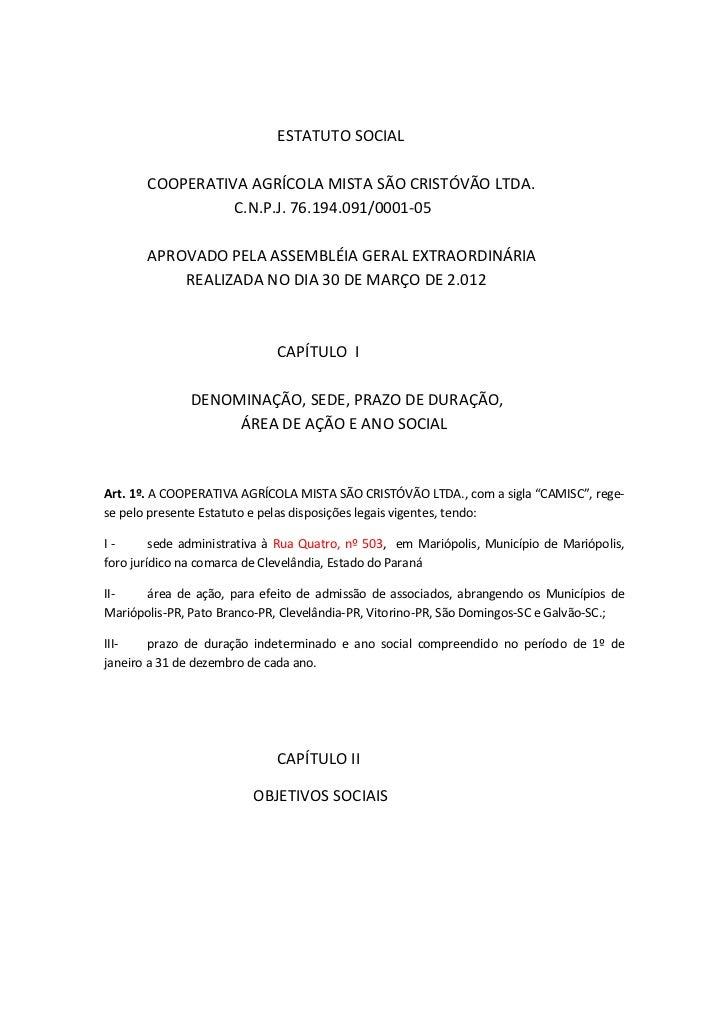 ESTATUTO SOCIAL       COOPERATIVA AGRÍCOLA MISTA SÃO CRISTÓVÃO LTDA.                 C.N.P.J. 76.194.091/0001-05       APR...