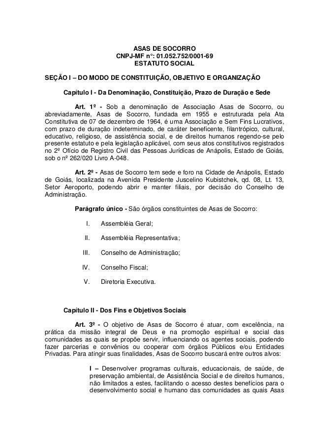ASAS DE SOCORRO CNPJ-MF n°: 01.052.752/0001-69 ESTATUTO SOCIAL SEÇÃO I – DO MODO DE CONSTITUIÇÃO, OBJETIVO E ORGANIZAÇÃO C...