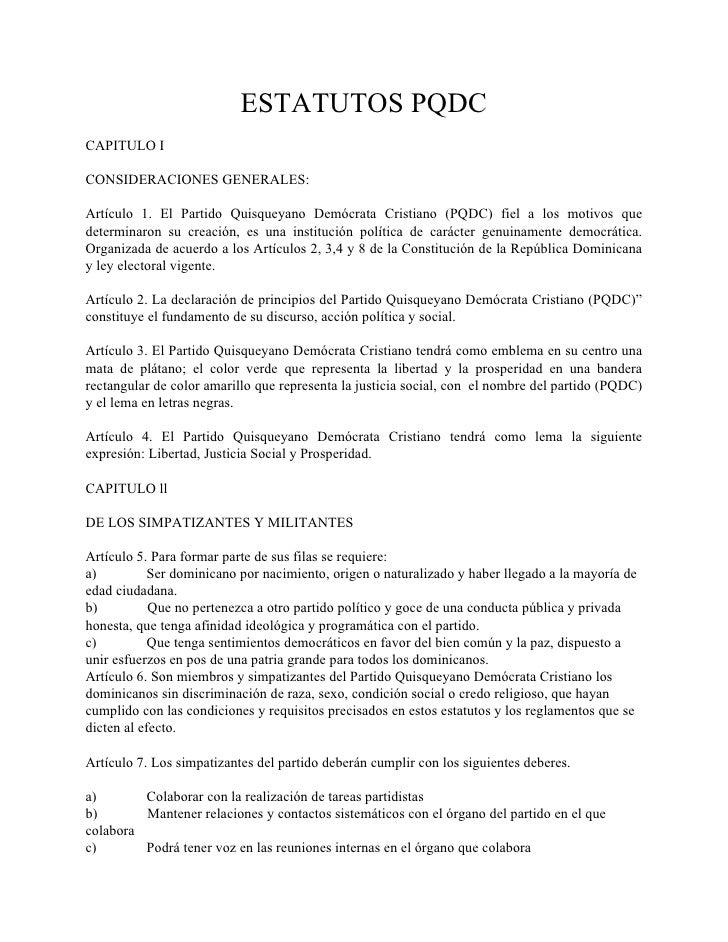 ESTATUTOS PQDC CAPITULO I  CONSIDERACIONES GENERALES:  Artículo 1. El Partido Quisqueyano Demócrata Cristiano (PQDC) fiel ...