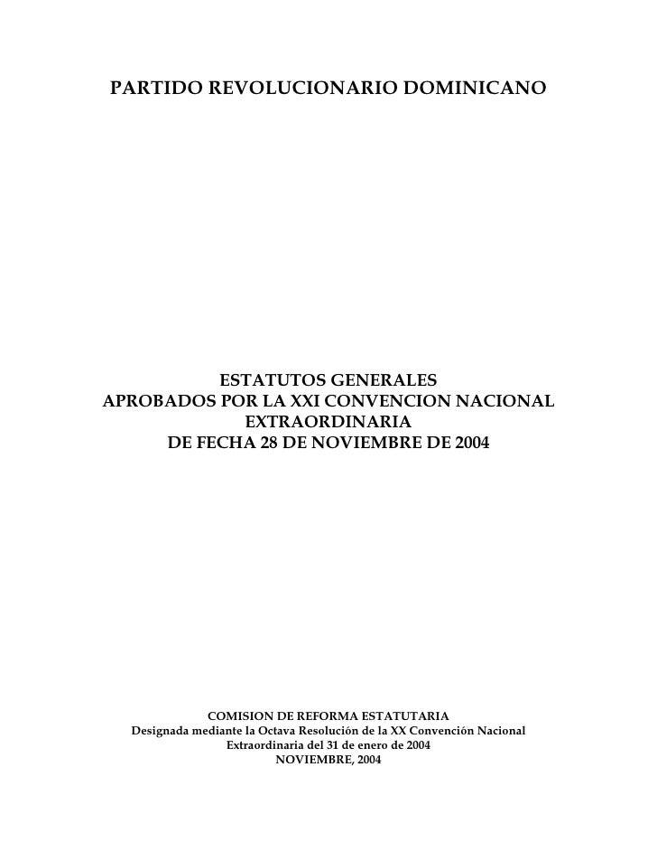 PARTIDO REVOLUCIONARIO DOMINICANO               ESTATUTOS GENERALES APROBADOS POR LA XXI CONVENCION NACIONAL             E...