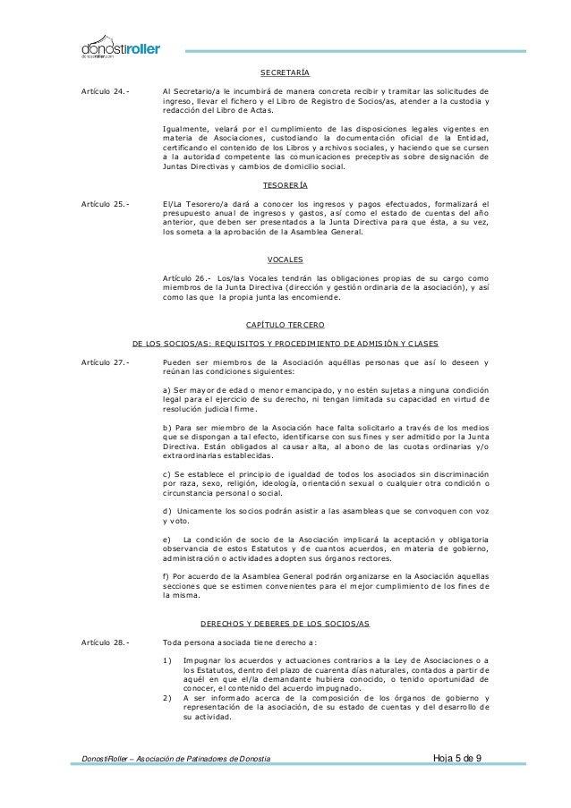 DonostiRoller – Asociación de Patinadores de Donostia Hoja 5 de 9 SECRETARÍA Artículo 24.- Al Secretario/a le incumbirá de...