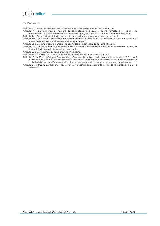 DonostiRoller – Asociación de Patinadores de Donostia Hoja 9 de 9 Modificaciones : Artículo 3 : Cambia el domicilio social...