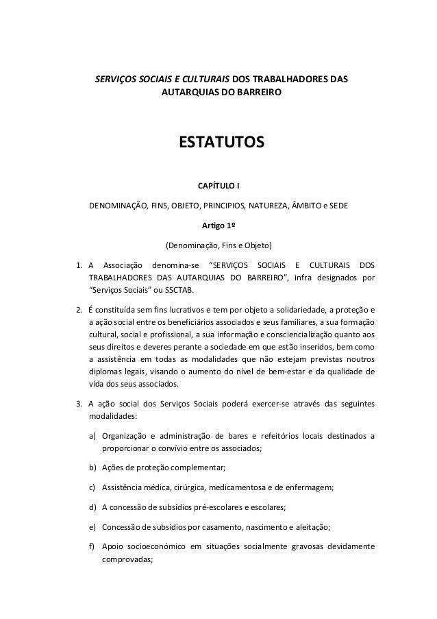 SERVIÇOS SOCIAIS E CULTURAIS DOS TRABALHADORES DAS AUTARQUIAS DO BARREIRO  ESTATUTOS CAPÍTULO I DENOMINAÇÃO, FINS, OBJETO,...
