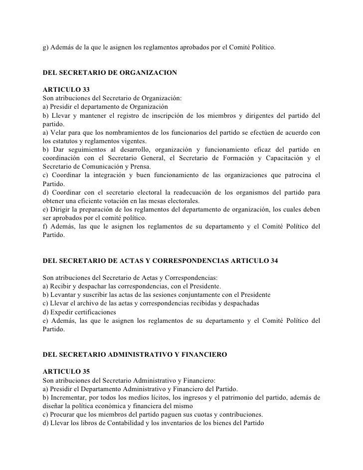 g) Además de la que le asignen los reglamentos aprobados por el Comité Político.   DEL SECRETARIO DE ORGANIZACION  ARTICUL...