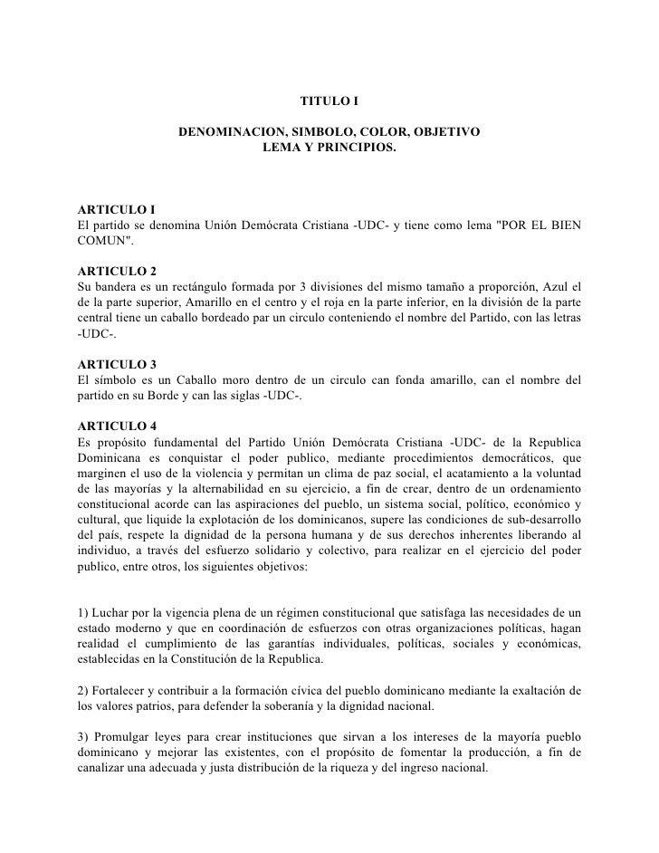 TITULO I                      DENOMINACION, SIMBOLO, COLOR, OBJETIVO                              LEMA Y PRINCIPIOS.    AR...