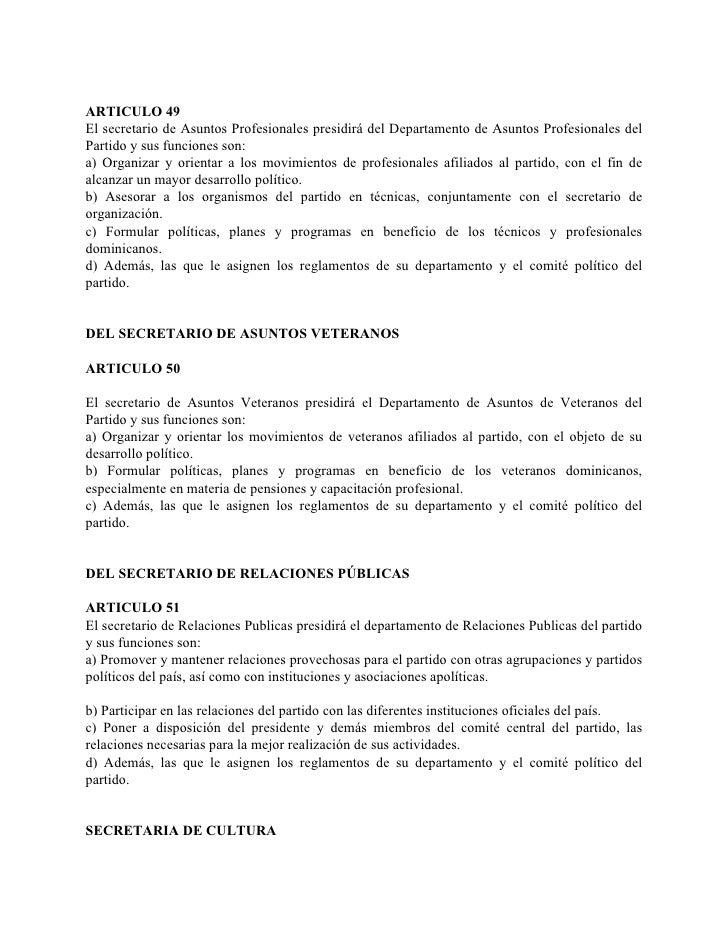 ARTICULO 49 El secretario de Asuntos Profesionales presidirá del Departamento de Asuntos Profesionales del Partido y sus f...