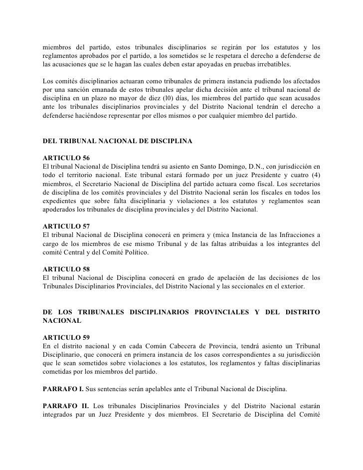miembros del partido, estos tribunales disciplinarios se regirán por los estatutos y los reglamentos aprobados por el part...