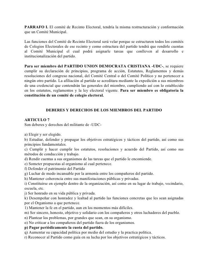 PARRAFO I. El comité de Recinto Electoral, tendría la misma restructuración y conformación que un Comité Municipal.  Las f...