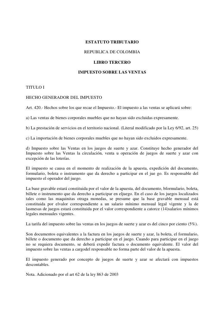 ESTATUTO TRIBUTARIO                                  REPUBLICA DE COLOMBIA                                        LIBRO TE...