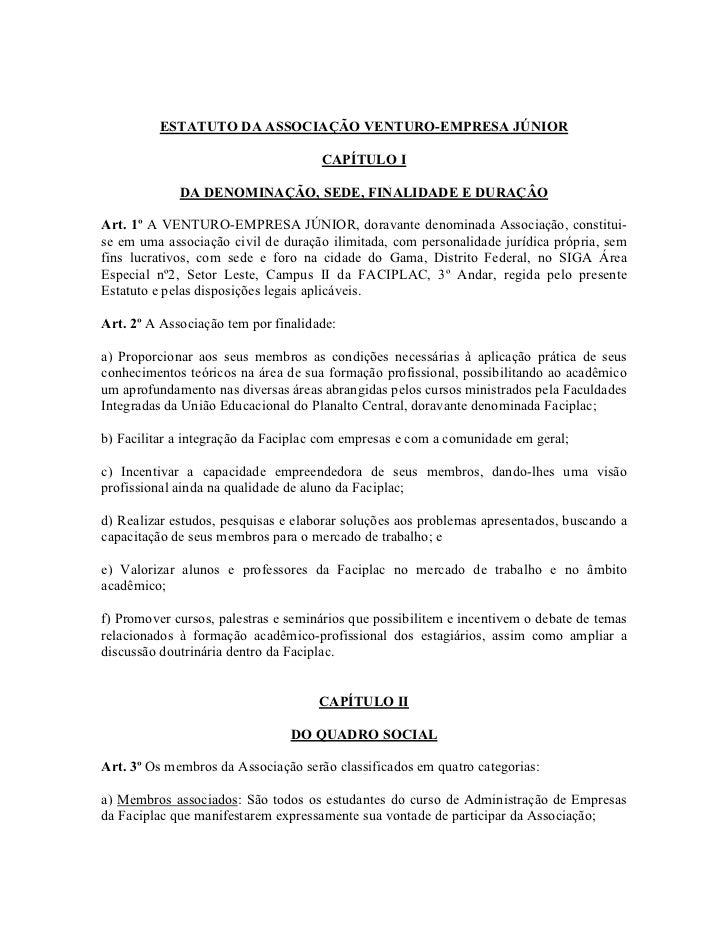 ESTATUTO DA ASSOCIAÇÃO VENTURO-EMPRESA JÚNIOR                                     CAPÍTULO I             DA DENOMINAÇÃO, S...