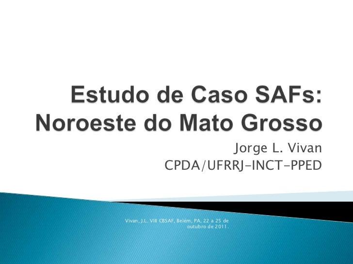 Jorge L. Vivan                 CPDA/UFRRJ-INCT-PPEDVivan, J.L. VIII CBSAF, Belém, PA, 22 a 25 de                          ...