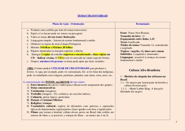 1 TEMAS TRANSVERSAIS Plano de Ação - Orientações Formatação a. Produzir uma cartilha que trate de temas transversais. b. P...