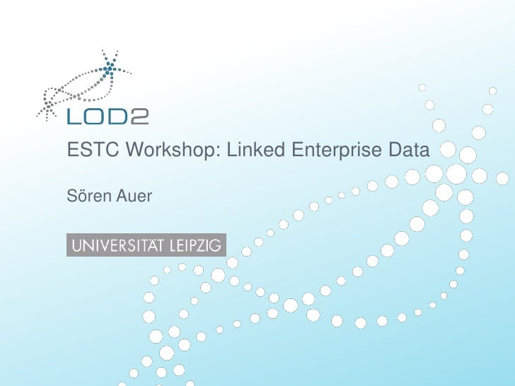 ESTC Workshop: LinkedEnterprise DataSören Auer<br />