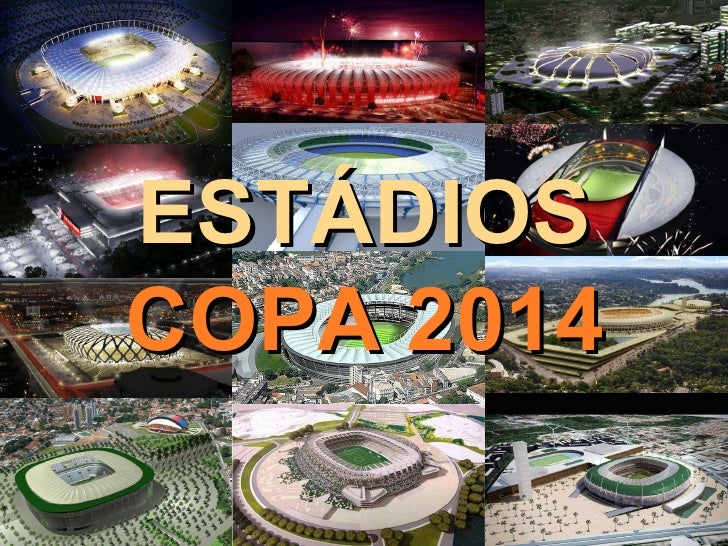 ESTÁDIOS COPA 2014