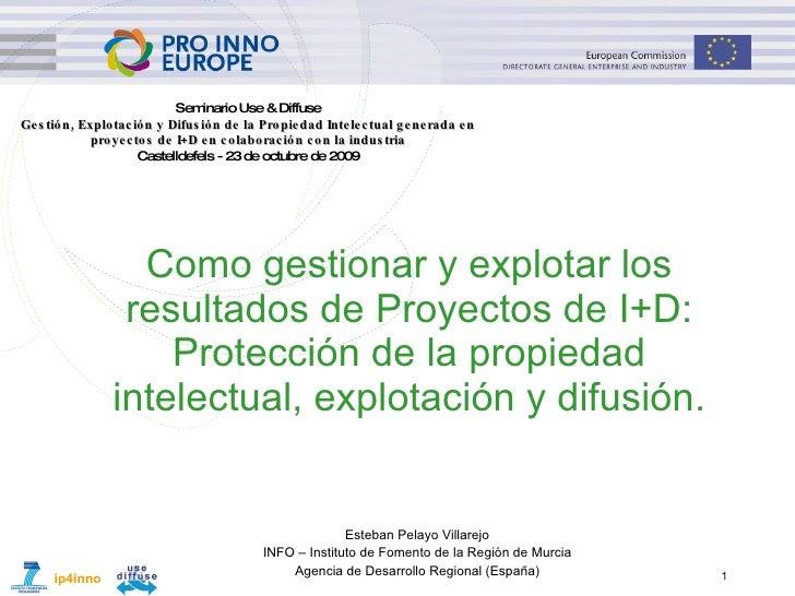 Como gestionar y explotar los resultados de Proyectos de I+D: Protección de la propiedad intelectual, explotación y difusi...