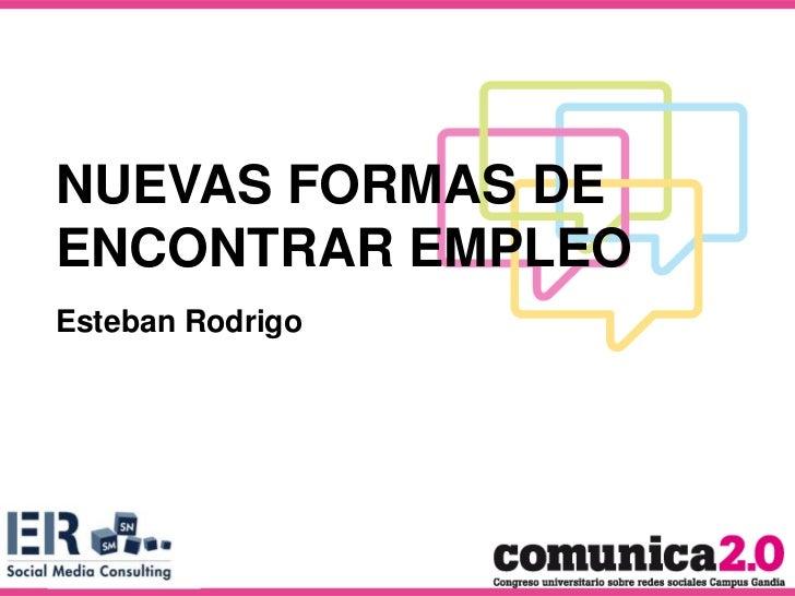 NUEVAS FORMAS DE ENCONTRAR EMPLEO   NUEVAS FORMAS DE   ENCONTRAR EMPLEO   Esteban Rodrigo