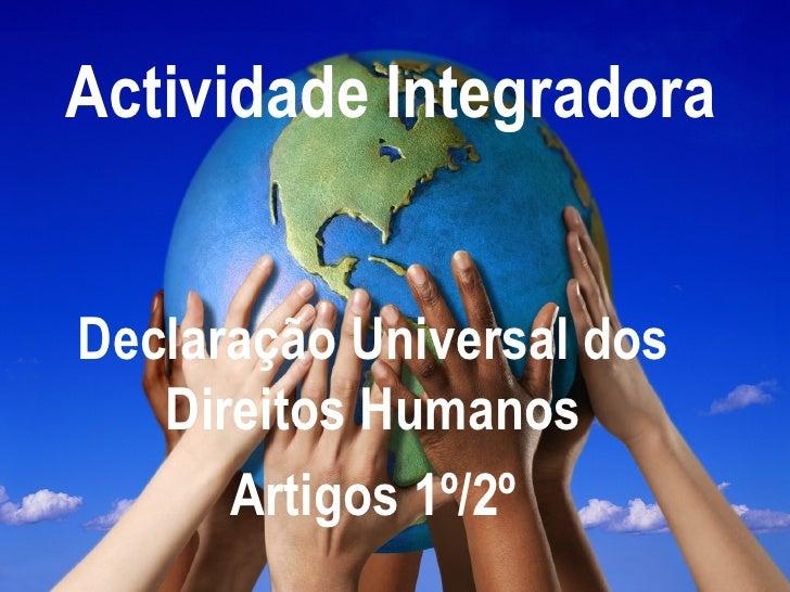Actividade   Integradora Declaração Universal dos Direitos Humanos Artigos 1º/2º