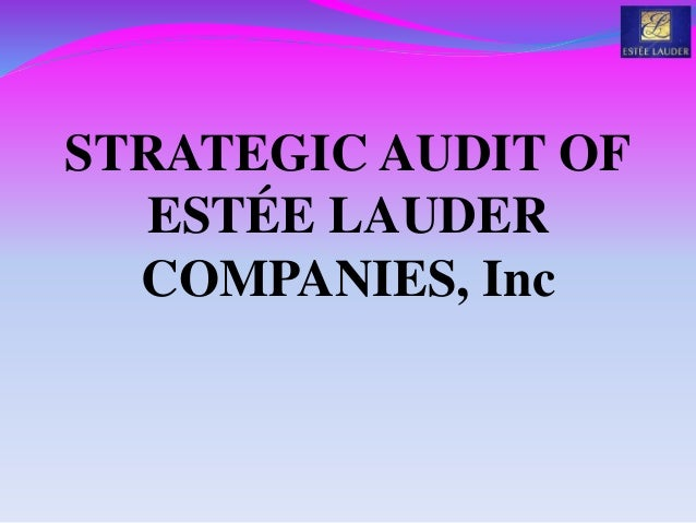 estée lauder companies strategic management report The estée lauder companies inc guiding vision is, bringing the best to everyone we touch the best, means the best products, the best people and the bes.