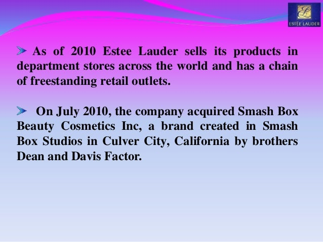 estee lauder strategic case study Estee hoped to be change of cosmetic distribution and beat out the best like revlon estee lauder: success story, case study, and key lessons, estee lauder quotes.