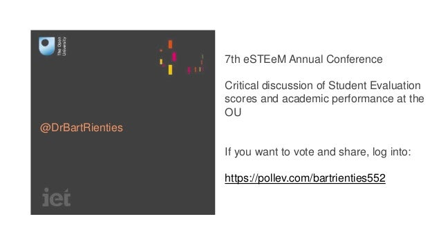 7th eSTEeM Annual Conference Critical discussion of Student Evaluation scores and academic performance at the OU If you wa...