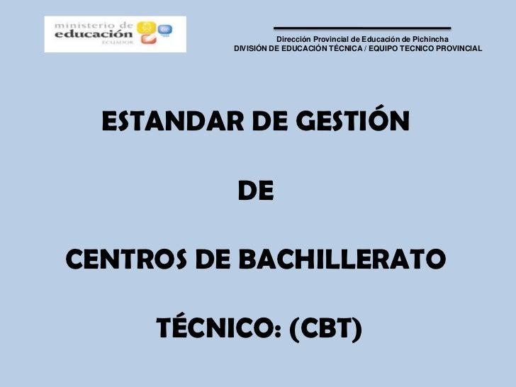 Dirección Provincial de Educación de Pichincha          DIVISIÓN DE EDUCACIÓN TÉCNICA / EQUIPO TECNICO PROVINCIAL  ESTANDA...