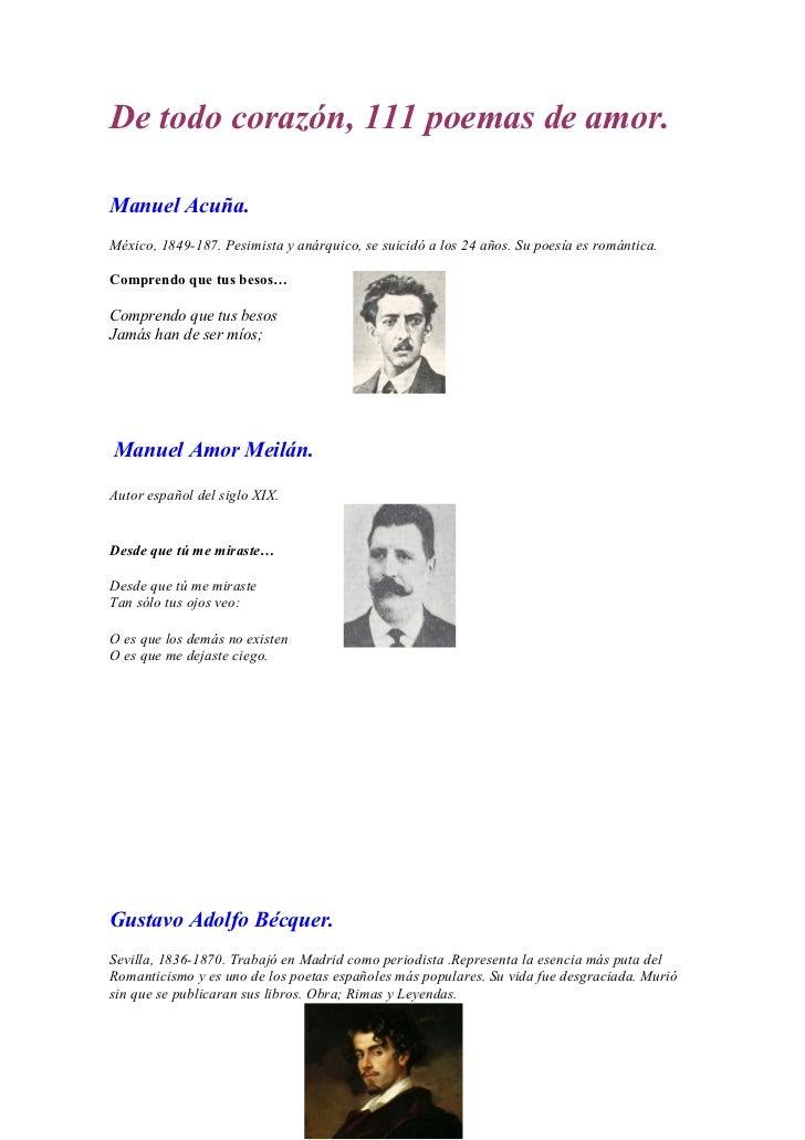 De todo corazón, 111 poemas de amor.Manuel Acuña.México, 1849-187. Pesimista y anárquico, se suicidó a los 24 años. Su poe...