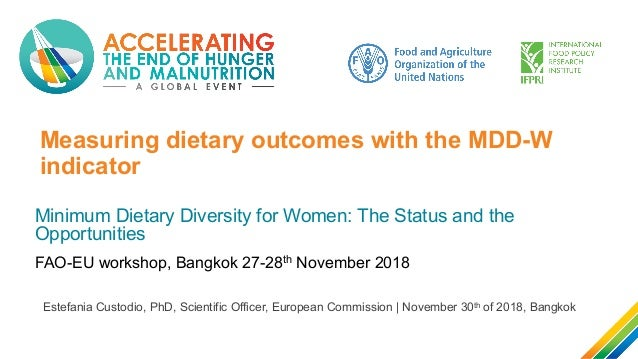 Measuring dietary outcomes with the MDD-W indicator Minimum Dietary Diversity for Women: The Status and the Opportunities ...