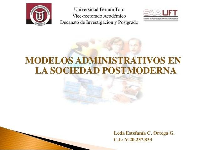 Universidad Fermín Toro Vice-rectorado Académico Decanato de Investigación y Postgrado  MODELOS ADMINISTRATIVOS EN LA SOCI...