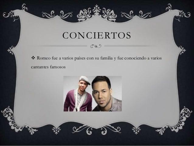 CONCIERTOS  Romeo fue a varios países con su familia y fue conociendo a varios cantantes famosos