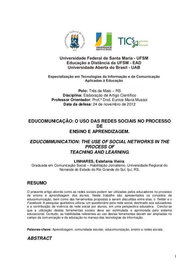 1Polo: Três de Maio – RSDisciplina: Elaboração de Artigo CientíficoProfessor Orientador: Prof.ª Dnd. Eunice Maria MussoiDa...