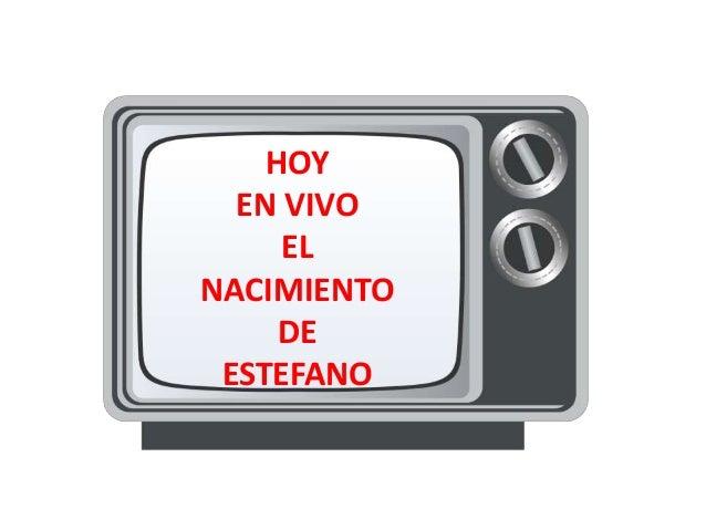 HOY EN VIVO EL NACIMIENTO DE ESTEFANO