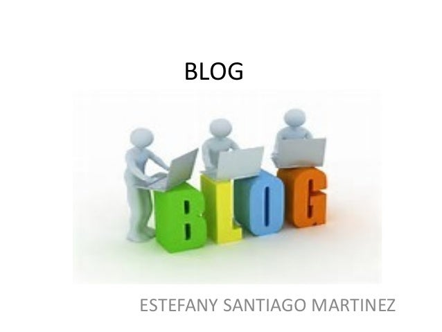 BLOG ESTEFANY SANTIAGO MARTINEZ