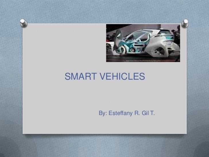 SMART VEHICLES     By: Esteffany R. Gil T.