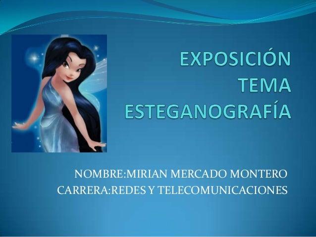 NOMBRE:MIRIAN MERCADO MONTERO CARRERA:REDES Y TELECOMUNICACIONES