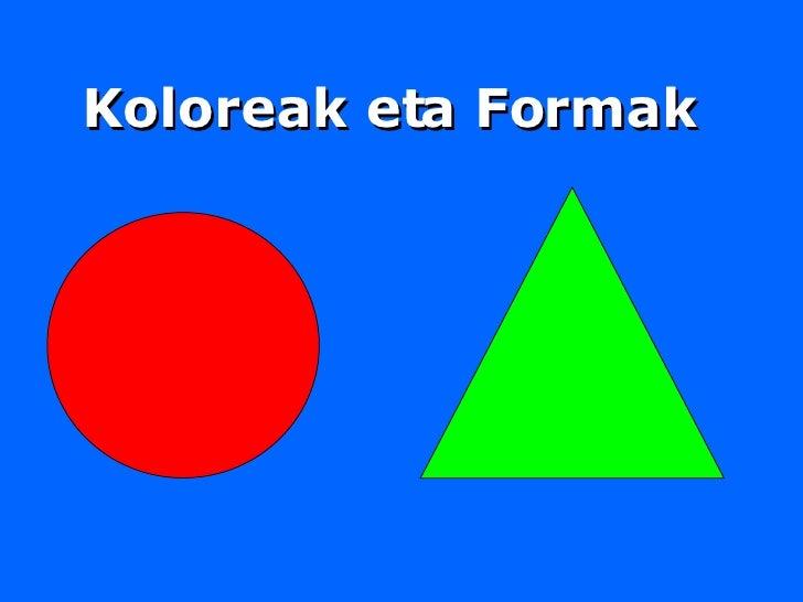 Koloreak eta Formak