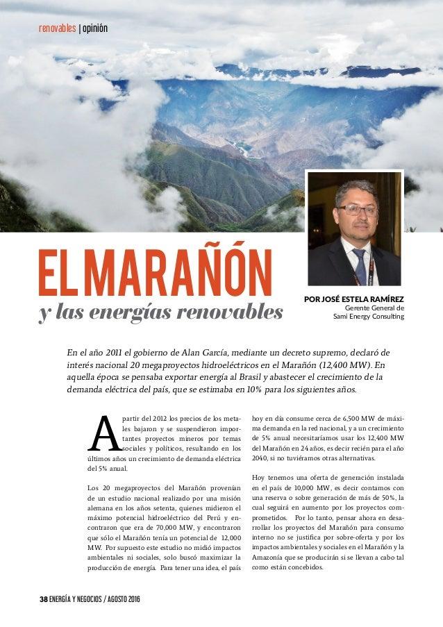 38 ENERGÍA Y NEGOCIOS / AGOSTO 2016 renovables | opinión Por José Estela Ramírez Gerente General de Sami Energy Consulting...