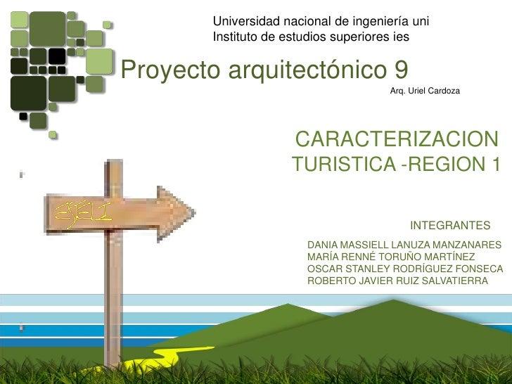 Universidad nacional de ingeniería uni<br />Instituto de estudios superiores ies<br />Proyecto arquitectónico 9<br />Arq. ...