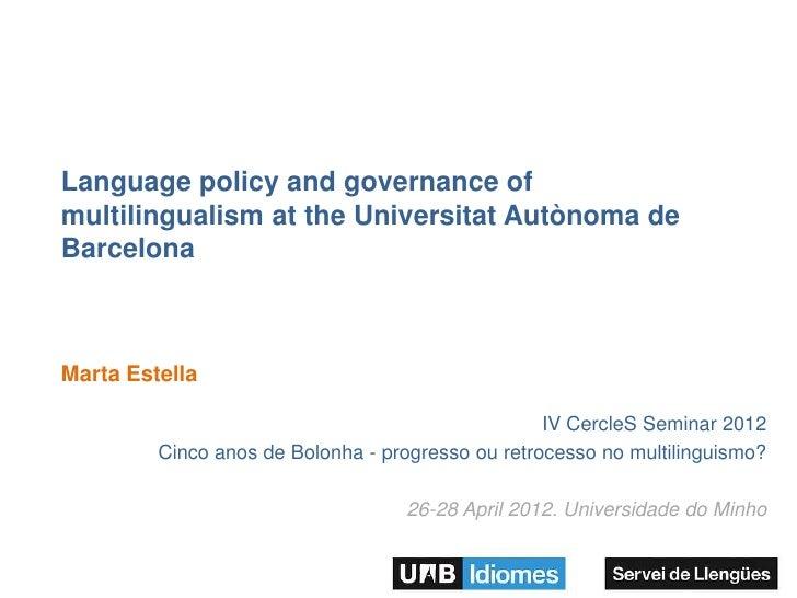Language policy and governance ofmultilingualism at the Universitat Autònoma deBarcelonaMarta Estella                     ...
