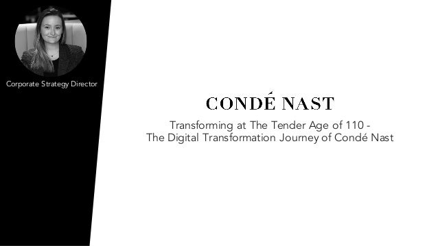 Transforming at The Tender Age of 110 - The Digital Transformation Journey of Condé Nast Corporate Strategy Director