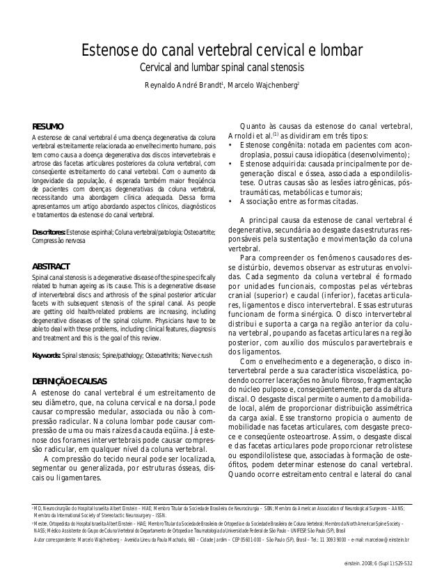 einstein. 2008; 6 (Supl 1):S29-S32 Estenose do canal vertebral cervical e lombar Cervical and lumbar spinal canal stenosis...