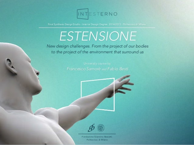 ESTENSIONE New design challenges. From the project of our bodies to the project of the environment that surround us France...