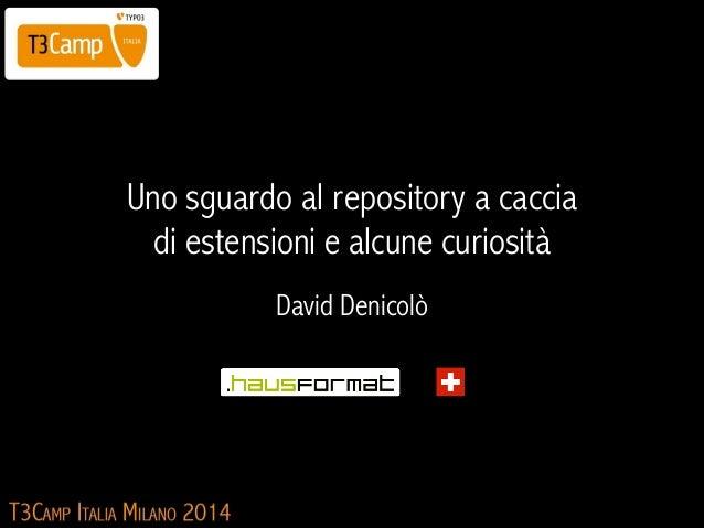Uno sguardo al repository a caccia di estensioni e alcune curiosità David Denicolò